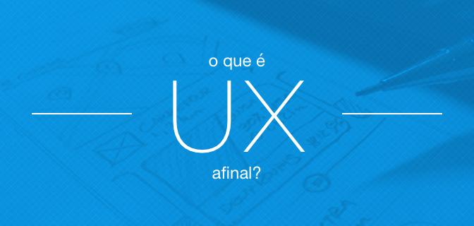 O que é User Experience?